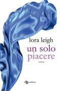 Lora Leigh - Un solo piacere