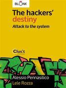 The hackers' destiny - Attack to the system