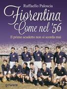 Fiorentina come nel '56. Il primo scudetto non si scorda mai