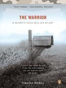 The Warrior: A Mother's Story of a Son at War