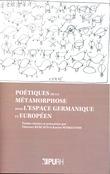 Poétique de la métamorphose dans l'espace germanique et européen