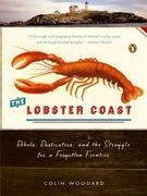 The Lobster Coast: Rebels, Rusticators, and the Struggle for a Forgotten Frontier