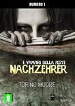 NACHZEHRER, Torino Muore