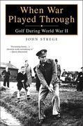 When War Played Through: Golf During Wolrd War II