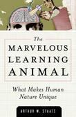 The Marvelous Learning Animal: What Makes Human Behavior Unique