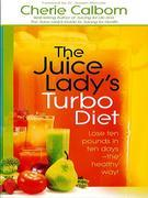 The Juice Lady's Turbo Diet: Lose Ten Pounds in Ten Days¿the Healthy Way!