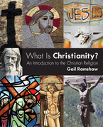 What Is Christianity: An Introduction to the Christian Religion