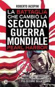 La battaglia che cambiò la seconda guerra mondiale: Pearl Harbor