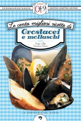 Le cento migliori ricette di crostacei e molluschi