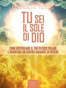 Tu sei il sole di Dio