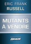 Mutants à vendre