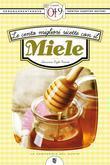 Le cento migliori ricette con il miele