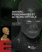 Avatars, personnages et acteurs virtuels