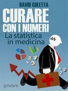 Curare con i numeri. La statistica in medicina, saper prescrivere sulla base dei dati