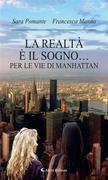 La realtà è il sogno… per le vie di Manhattan