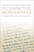 Interpreting Bonhoeffer: Historical Perspectives, Emerging Issues
