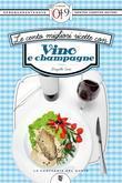 Le cento migliori ricette con vino e champagne