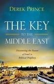 The Key to the Middle East: Discovering the Future of Israel in Biblical Prophecy