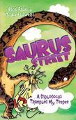Saurus Street 6: A Diplodocus Trampled My Teepee