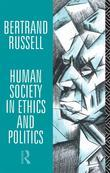 Bertrand Russell - Human Society in Ethics and Politics
