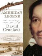 American Legend: The Real-Life Adventures of David Crockett