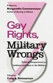 Gay Rights, Military Wrongs: Political Perspectives on Lesbians and Gays in the Military