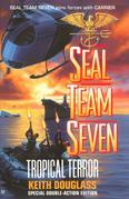 Seal Team Seven 12: Tropical Terror: Tropical Terror