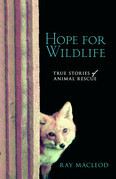 Hope for Wildlife: True Stories of Animal Resuce