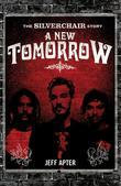 A New Tomorrow: The Silverchair Story