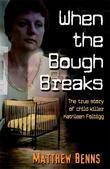 When The Bough Breaks: The True Story of Child Killer Kathleen Folbigg