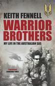 Warrior Brothers: My Life in the Australian SAS