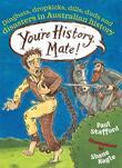 You're History, Mate! Dingbats, Dropkicks, Dills, Duds & Disasters in Australian History
