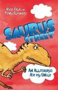 Saurus Street 4: An Allosaurus Ate My Uncle