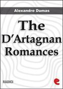 The D'Artagnan Romances: The Three Musketeers, Twenty Years After, The Vicomte de Bragelonne, Ten Years Later, Louise de la Vallière and The Man in the Iron Mask.