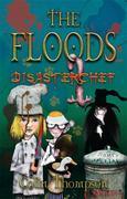 Floods 11: Disasterchef