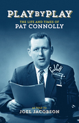 Play by Play: The Life and Times of Pat Connolly