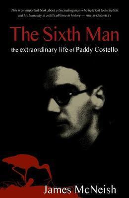 The Sixth Man: The Extraordinary Life of Paddy Costello