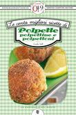 Le cento migliori ricette di polpette, polpettine e polpettoni