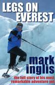 Legs On Everest: The Full Story of His Most Remarkable Adventure Yet