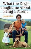 What the Dogs Taught Me About Being a Parent