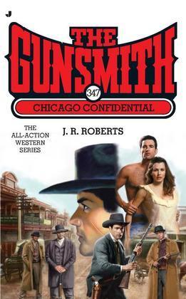 The Gunsmith 347: Chicago Confidential