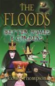 Floods 8: Better Homes And Gardens