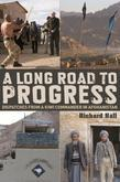 A Long Road to Progress: Dispatches from a Kiwi Commander in Afghanistan