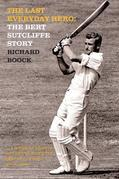 The Last Everyday Hero: The Bert Sutcliffe Story