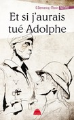 Et si j'aurais tué Adolphe