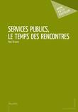 Services Publics, le temps des rencontres