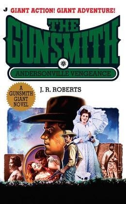 Gunsmith Giant 15: Andersonville Vengeance