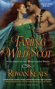 Taming a Wild Scot: A Claimed by the Highlander Novel