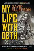 David Ellefson - My Life with Deth: Discovering Meaning in a Life of Rock & Roll