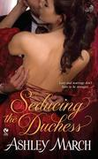 Ashley March - Seducing the Duchess